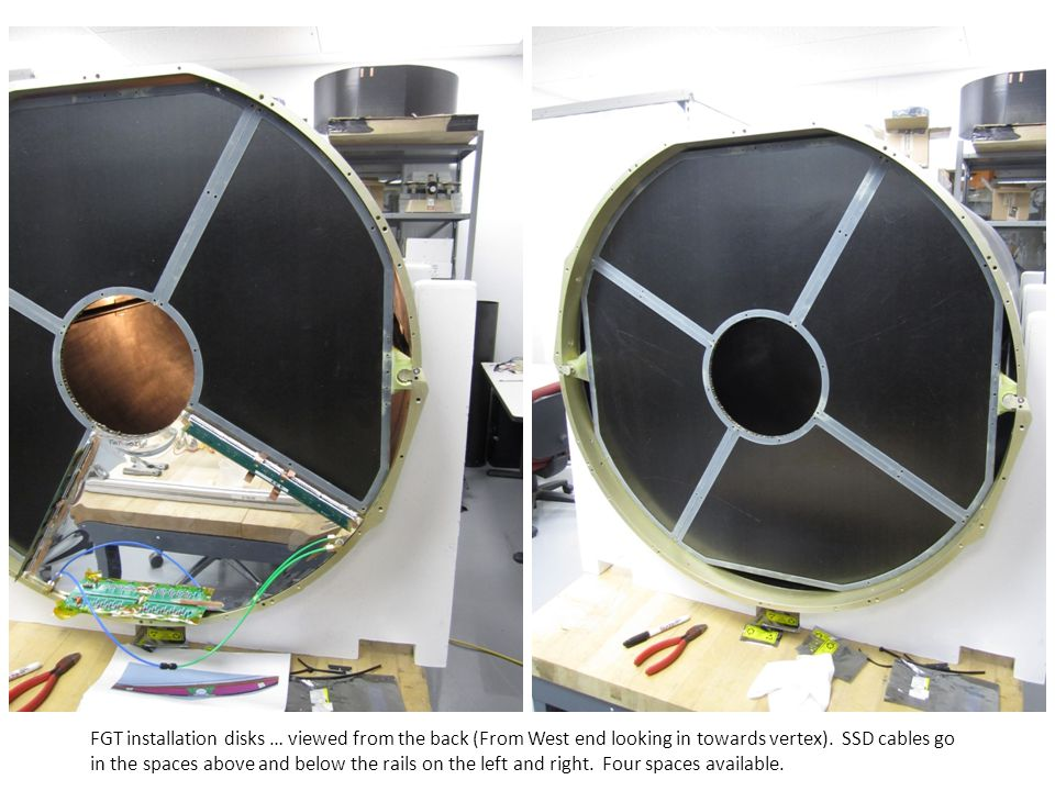 FGT installation disks … viewed from the back (From West end looking in towards vertex).