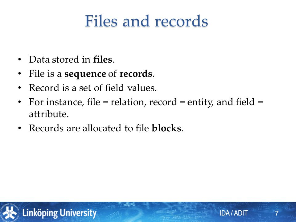 IDA / ADIT 8 Files and records Let us assume o B is the size in bytes of the block.