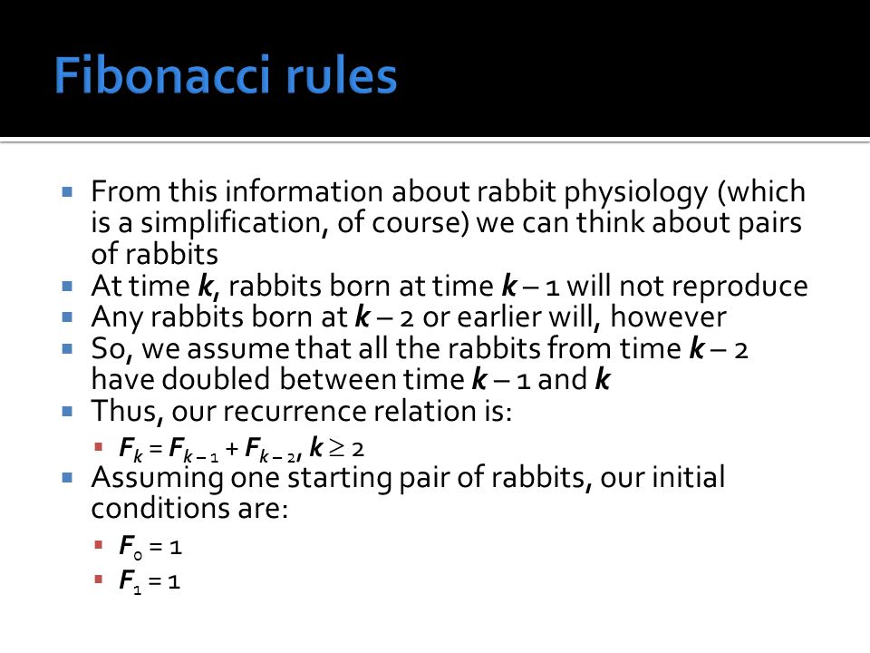 From this information about rabbit physiology (which is a simplification, of course) we can think about pairs of rabbits At time k, rabbits born at ti