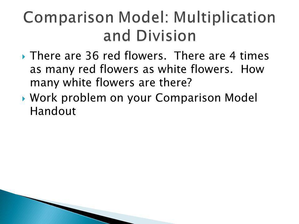 There are 36 red flowers. There are 4 times as many red flowers as white flowers.