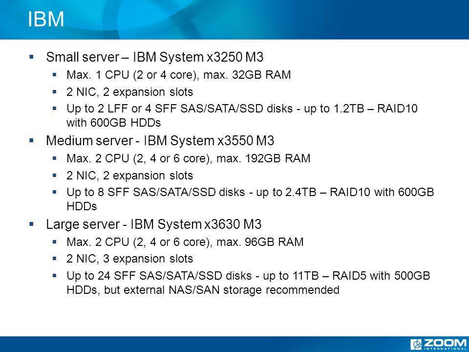 IBM Small server – IBM System x3250 M3 Max. 1 CPU (2 or 4 core), max.