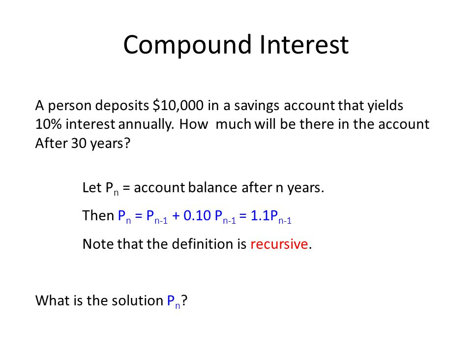 Compound Interest A person deposits $10,000 in a savings account that yields 10% interest annually.