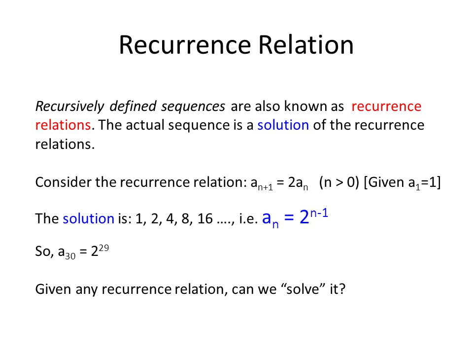 Recurrence Relation Recursively defined sequences are also known as recurrence relations.