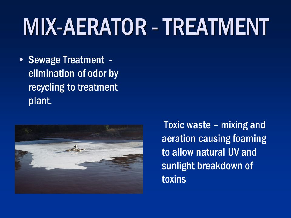MIX-AERATOR - TREATMENT Sewage Treatment - elimination of odor by recycling to treatment plant.