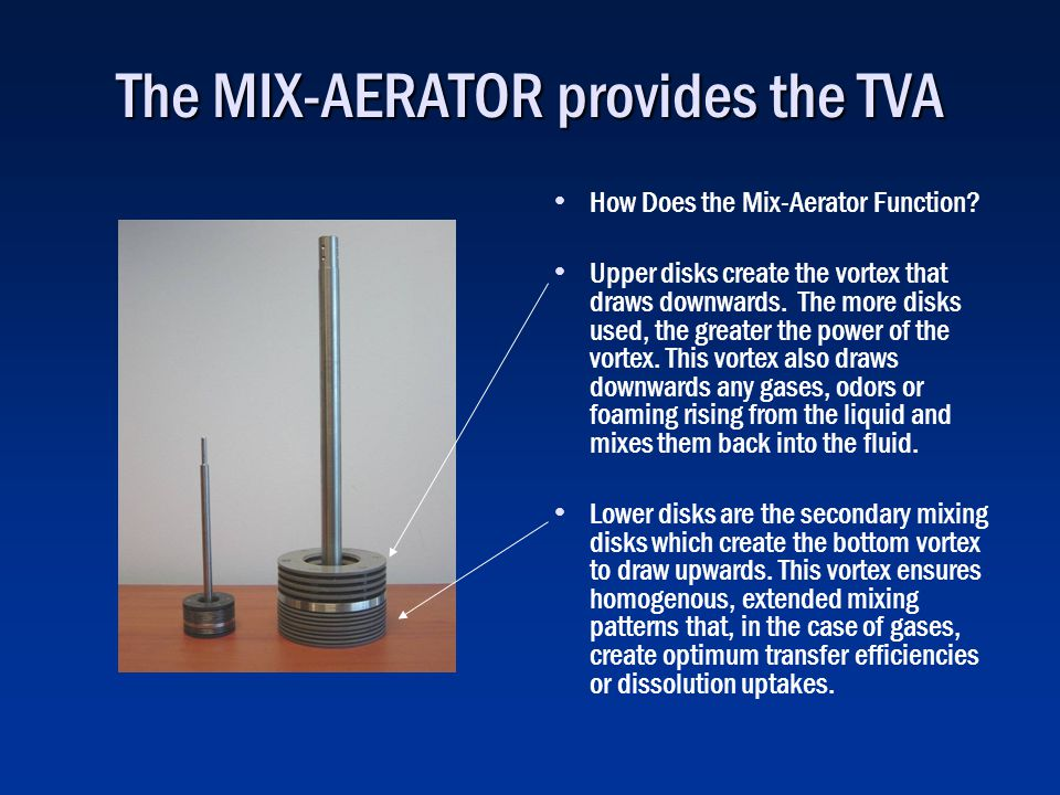 The MIX-AERATOR provides the TVA How Does the Mix-Aerator Function.