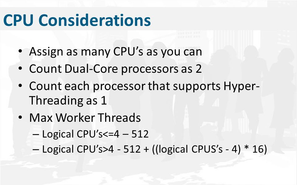 CPU Considerations w/SQL Mirror Principal Server: – 1 global thread – 2 threads per mirrored DB Mirror Server: – 1 global thread – 2 threads per mirrored DB – 1 thread for each group of 4 Cores, if more than 4 Witness Server – 2 global threads