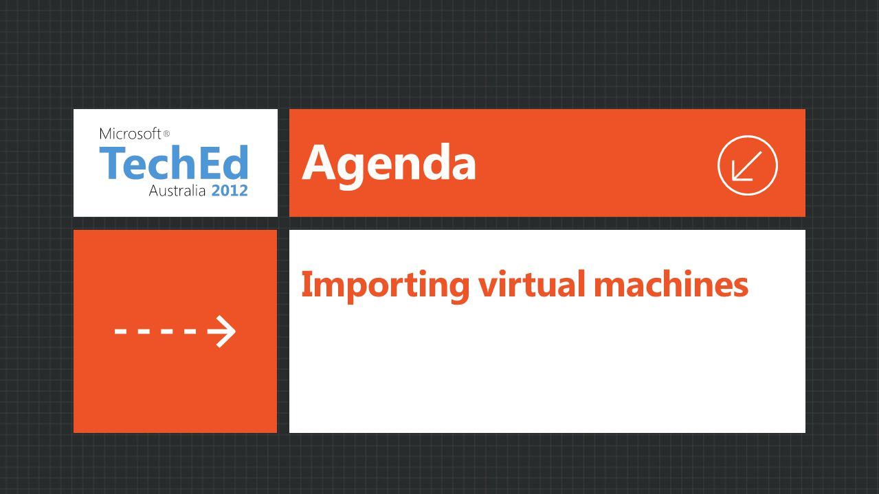 Agenda Importing virtual machines