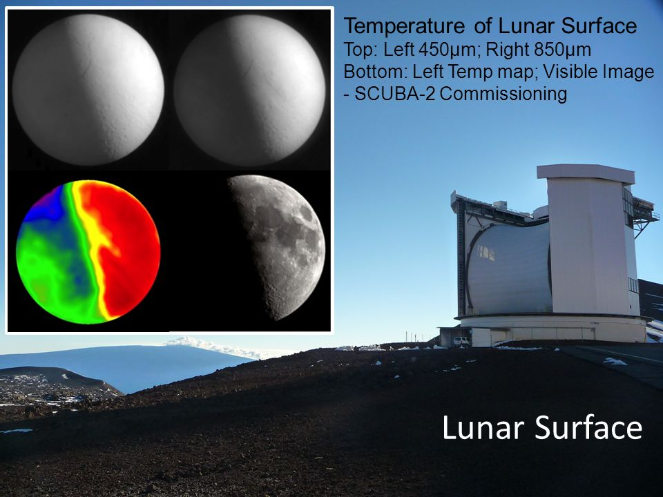 Lunar Surface Temperature of Lunar Surface Top: Left 450μm; Right 850μm Bottom: Left Temp map; Visible Image - SCUBA-2 Commissioning