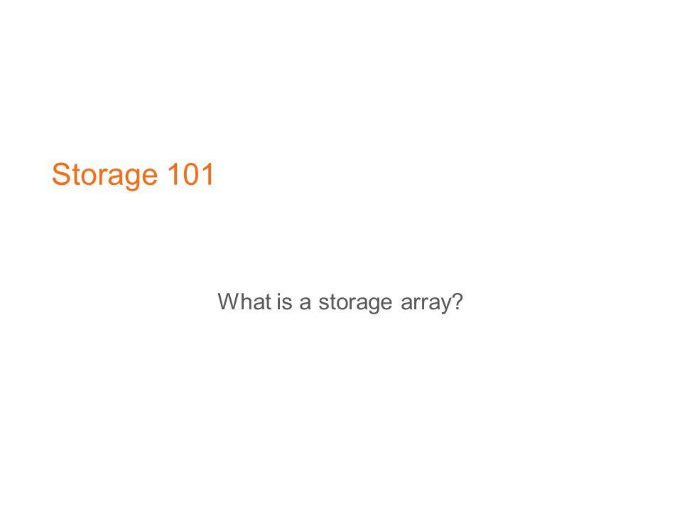 Storage 101 What is a storage array?