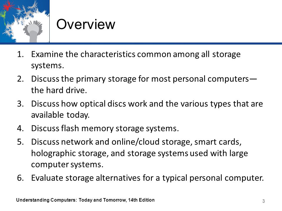 Overview 1.Examine the characteristics common among all storage systems.