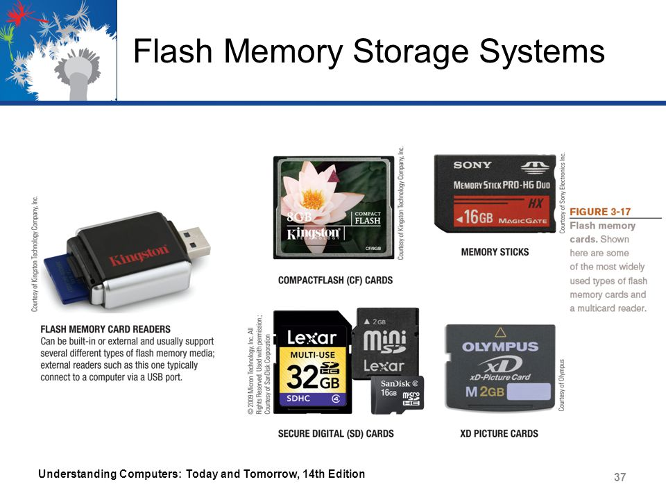 Flash Memory Storage Systems Understanding Computers: Today and Tomorrow, 14th Edition 37
