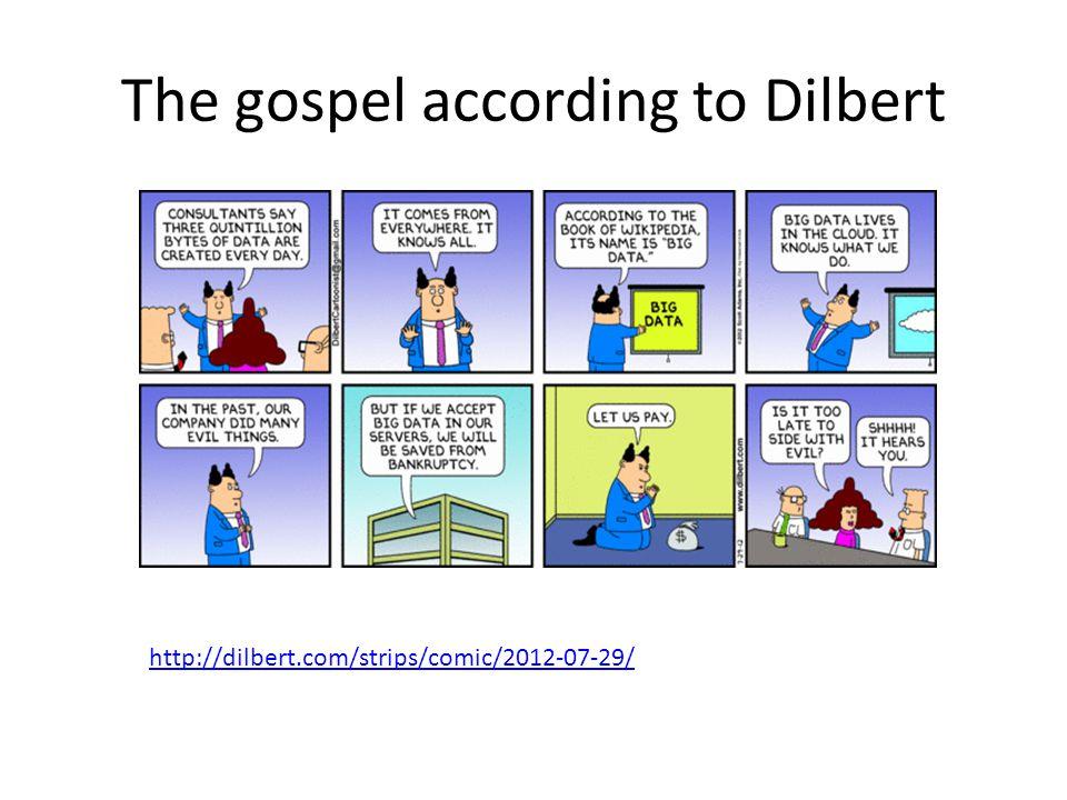 The gospel according to Dilbert http://dilbert.com/strips/comic/2012-07-29/