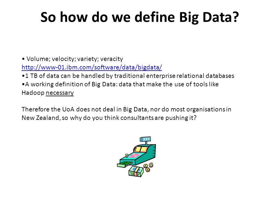 So how do we define Big Data.