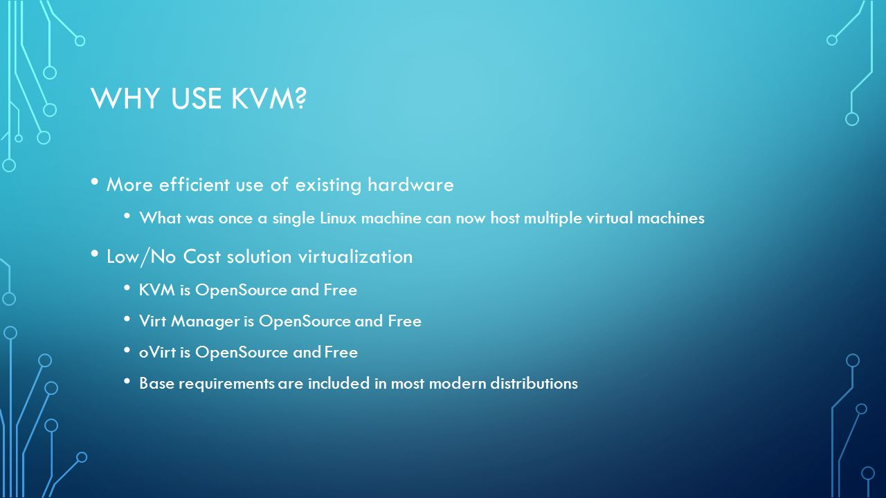 WHY USE KVM.