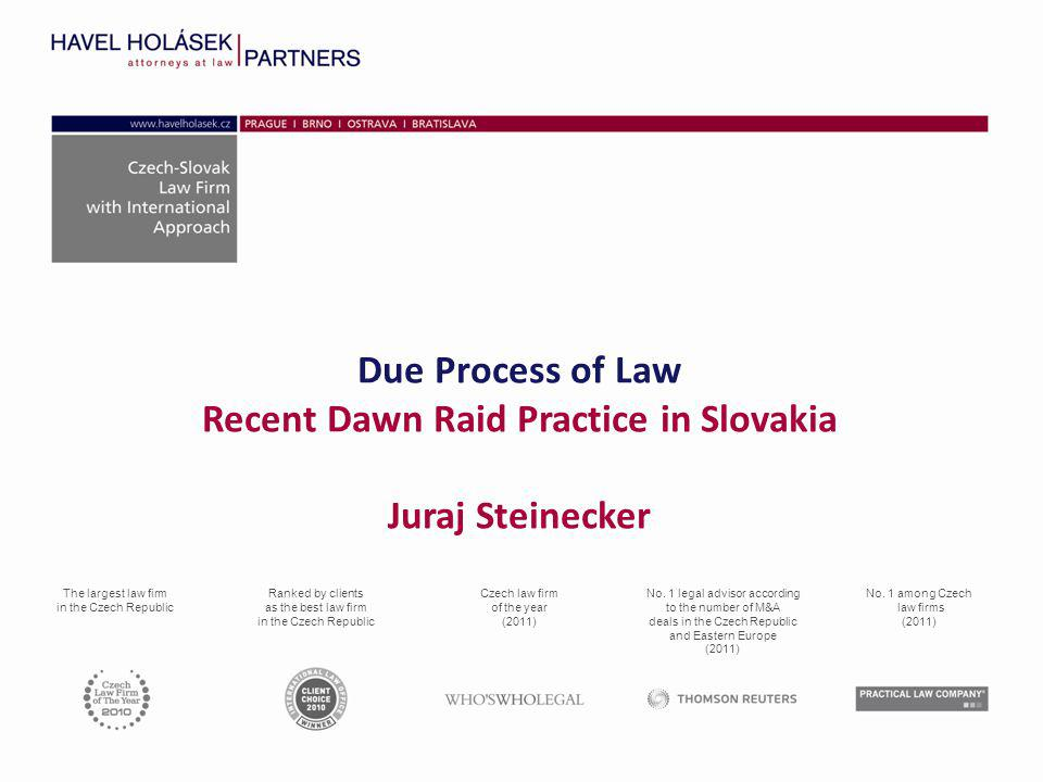 1.Dawn raids in Slovakia - Overview 2.First major case – Ševt (3Sžz/1/2011) 3.Second major case – AT Computer (4Sžz/1/2013) Right to request explanation Search of computers – right to be present.