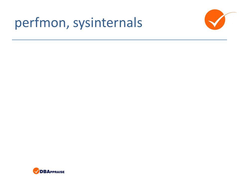 perfmon, sysinternals