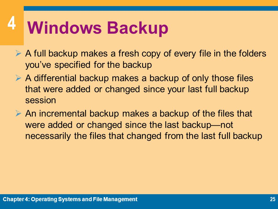 4 Windows Backup A full backup makes a fresh copy of every file in the folders youve specified for the backup A differential backup makes a backup of