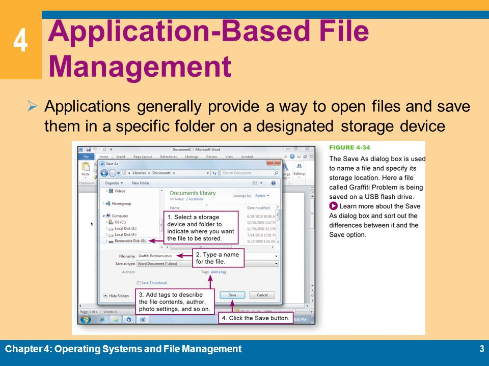 4 Application-Based File Management Applications generally provide a way to open files and save them in a specific folder on a designated storage devi