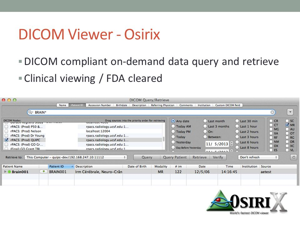 DICOM Viewer - Osirix DICOM compliant on-demand data query and retrieve Clinical viewing / FDA cleared