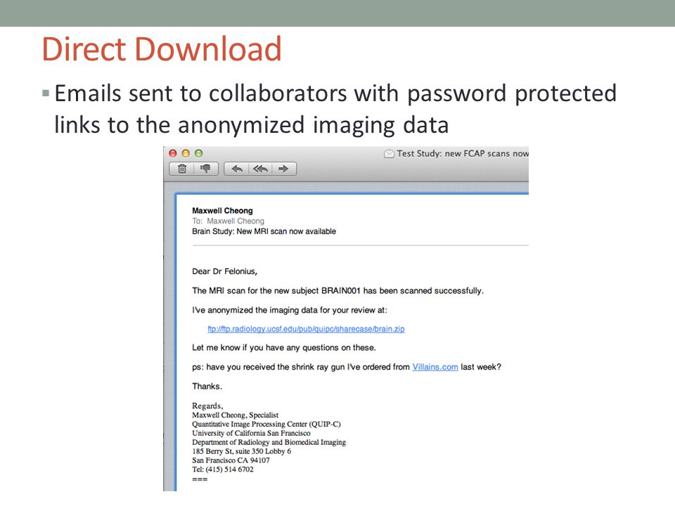 Direct Download Emails sent to collaborators with password protected links to the anonymized imaging data