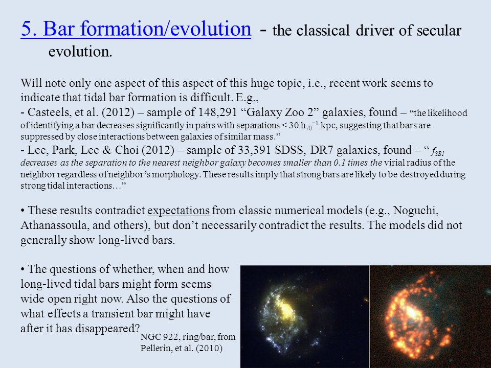 5. Bar formation/evolution - the classical driver of secular evolution.