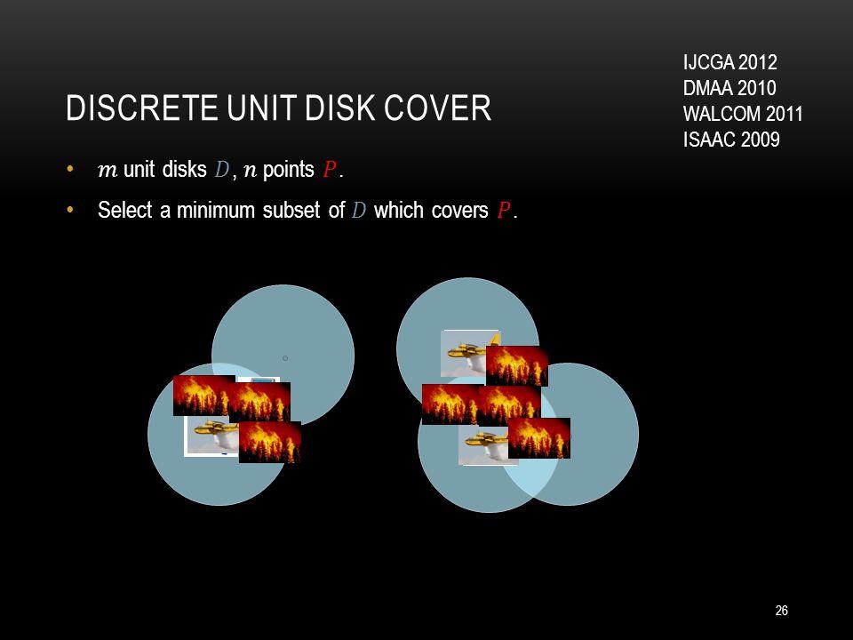 DISCRETE UNIT DISK COVER 26 IJCGA 2012 DMAA 2010 WALCOM 2011 ISAAC 2009