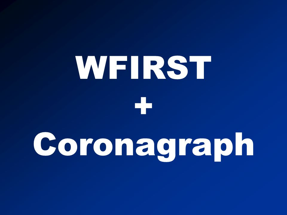 WFIRST + Coronagraph