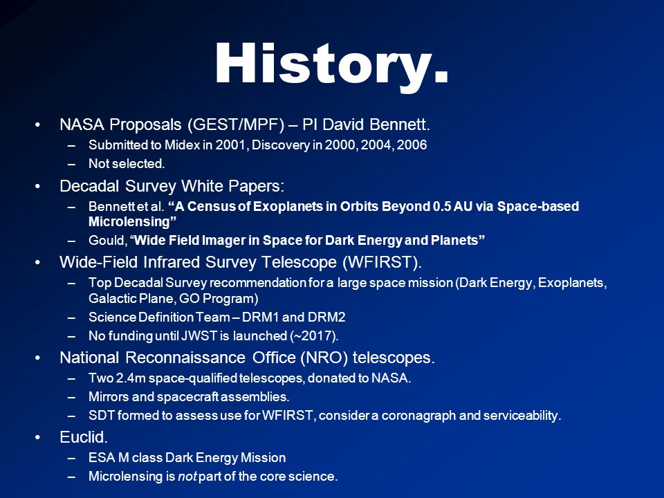History. NASA Proposals (GEST/MPF) – PI David Bennett.