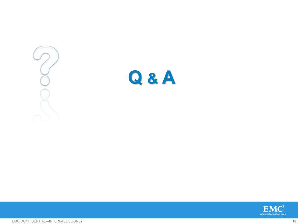 18EMC CONFIDENTIALINTERNAL USE ONLY Q & A