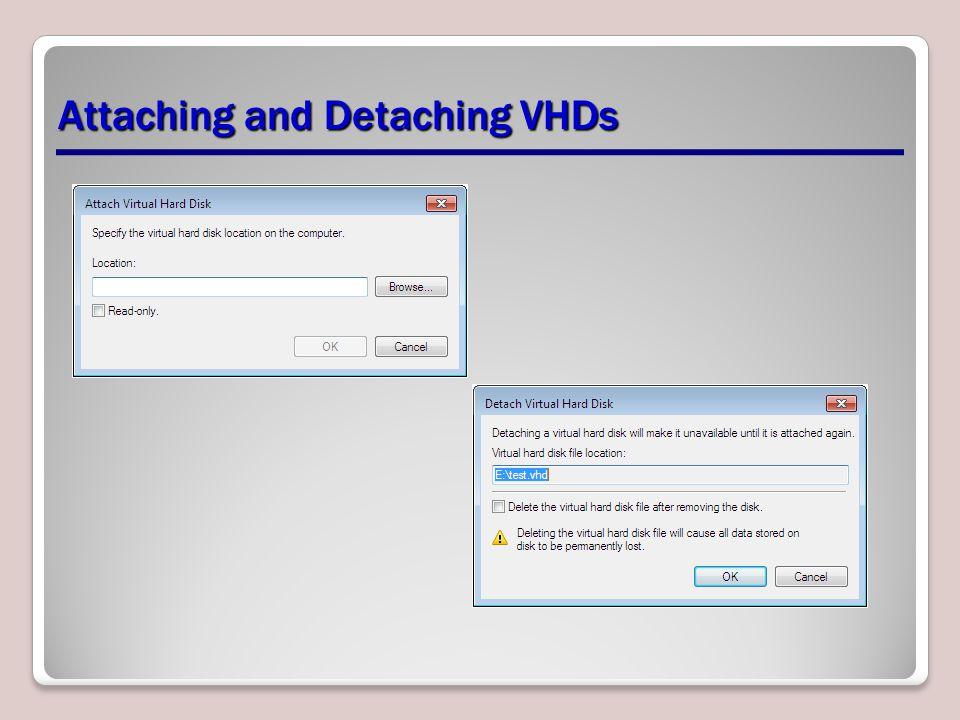 Attaching and Detaching VHDs