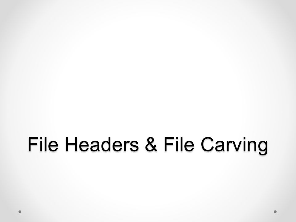 File Headers & File Carving