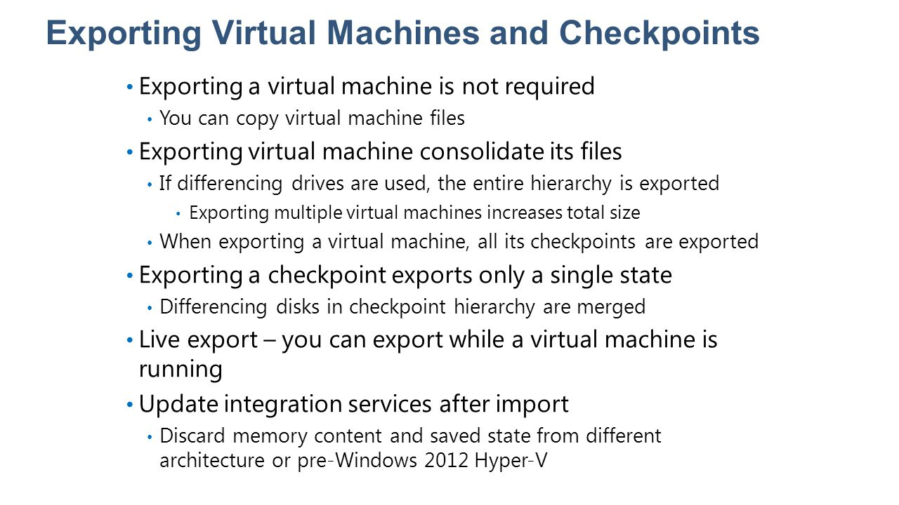 Exporting Virtual Machines and Checkpoints Exporting a virtual machine is not required You can copy virtual machine files Exporting virtual machine co
