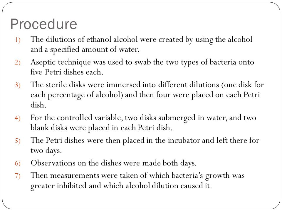 Procedure 1) The dilutions of ethanol alcohol were created by using the alcohol and a specified amount of water.
