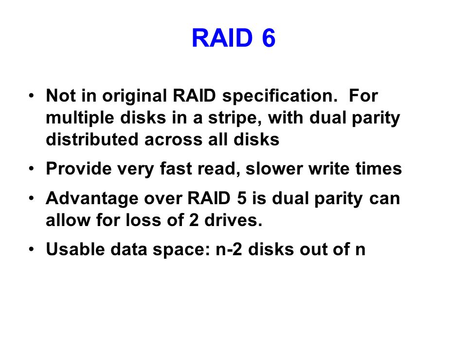 RAID 6 Not in original RAID specification.