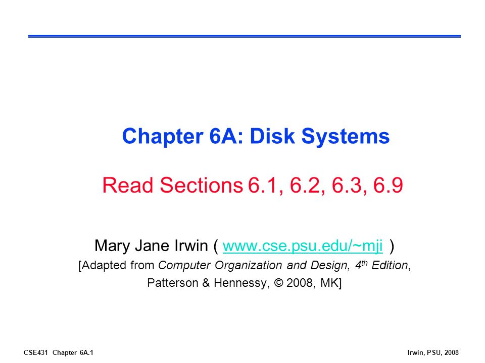 CSE431 Chapter 6A.22Irwin, PSU, 2008 RAID: Level 4 (Block-Interleaved Parity) (continued) Four times the throughput (striping) # redundant disks = 1 × # of protection groups Supports small reads and small writes (reads and writes that go to just one (or a few) data disk in a protection group) l by watching which bits change when writing new information, need only to change the corresponding bits on the parity disk l the parity disk must be updated on every write, so it is a bottleneck for back-to-back writes Block parity disk blk1blk2blk3blk4 22