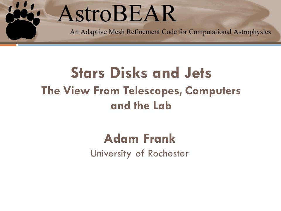 A Cast Of Lots and Lots AstroBEAR development: J.Carroll, B.