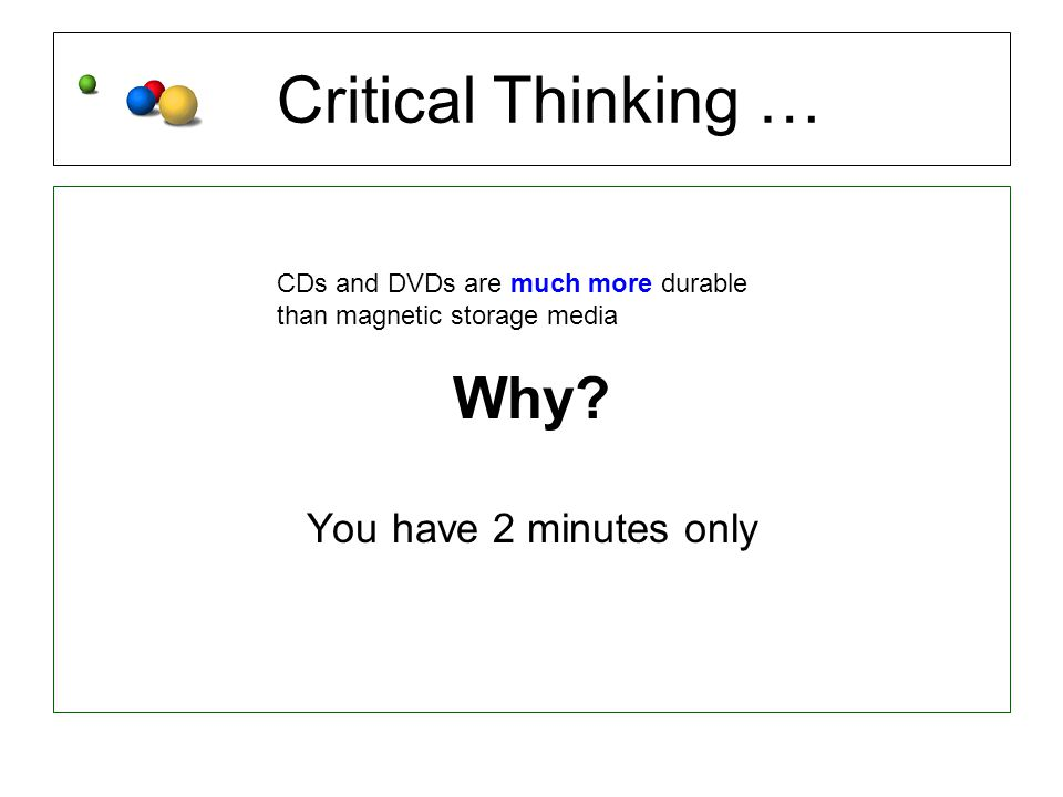 Critical Thinking … Why.