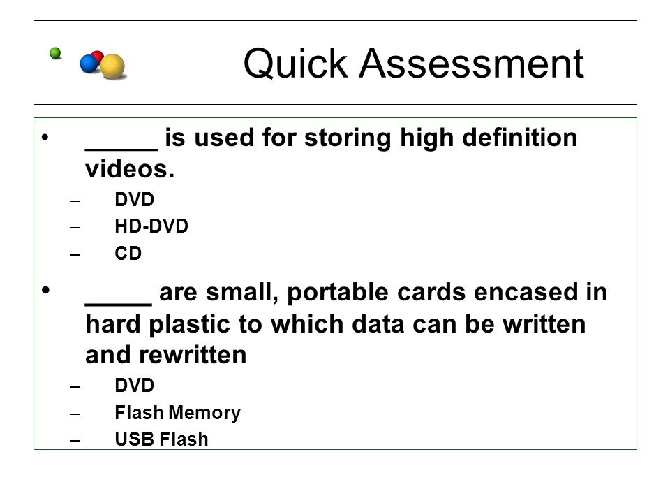 Quick Assessment _____ is used for storing high definition videos.
