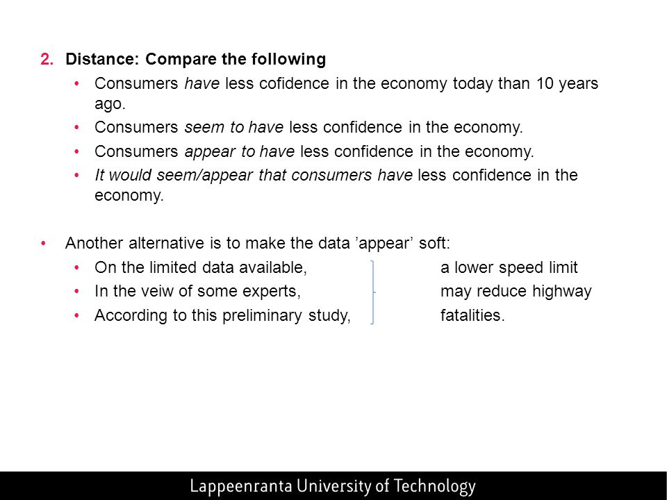 2.Distance: Compare the following Consumers have less cofidence in the economy today than 10 years ago. Consumers seem to have less confidence in the