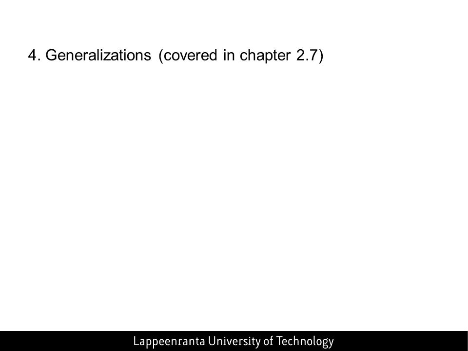 4. Generalizations (covered in chapter 2.7)