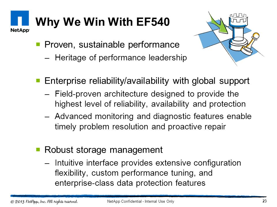 Why We Win With EF540 Proven, sustainable performance –Heritage of performance leadership Enterprise reliability/availability with global support –Fie