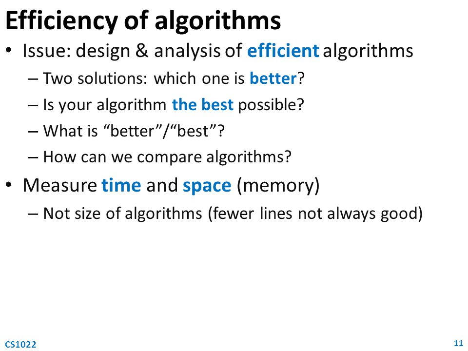 Efficiency of algorithms Issue: design & analysis of efficient algorithms – Two solutions: which one is better? – Is your algorithm the best possible?