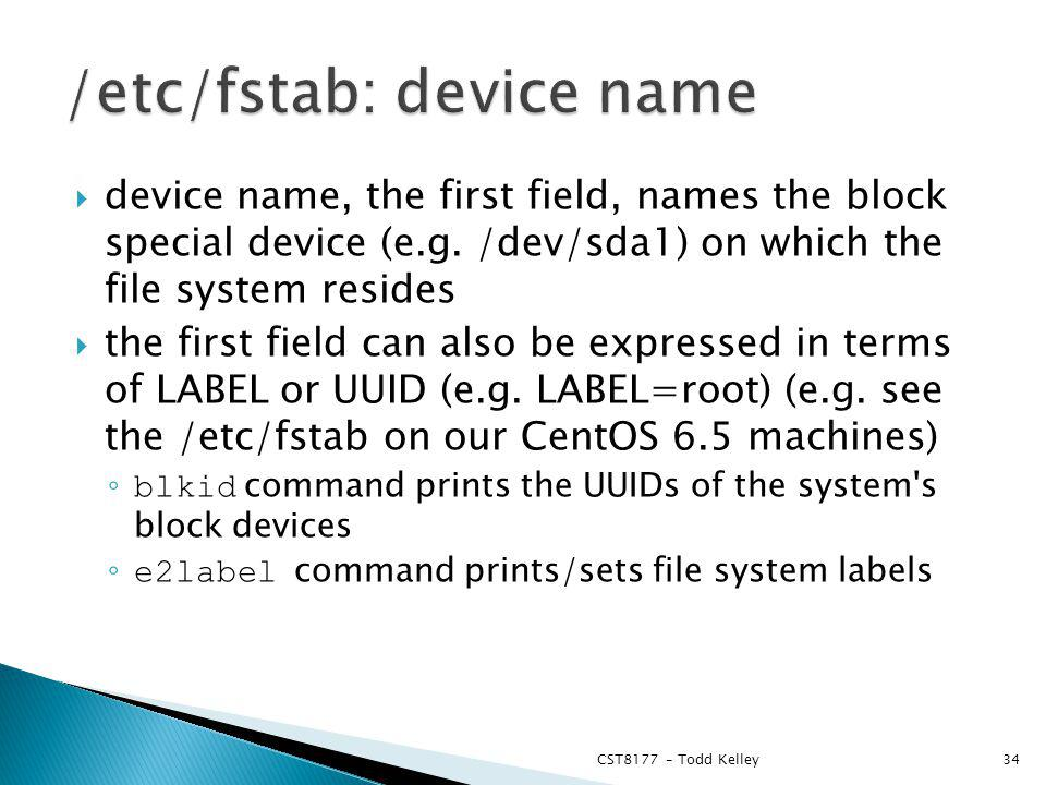 device name, the first field, names the block special device (e.g.