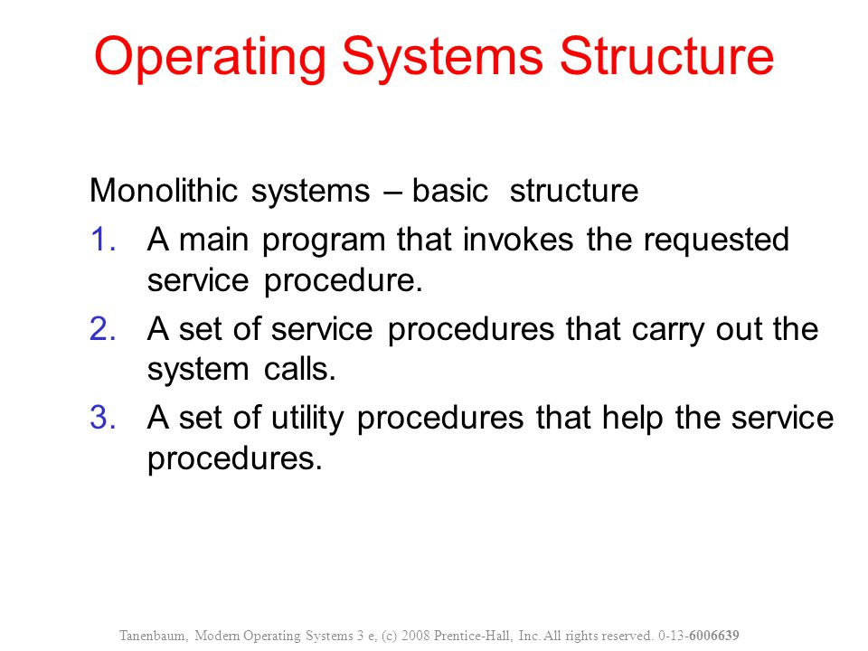 Monolithic systems – basic structure 1.A main program that invokes the requested service procedure.