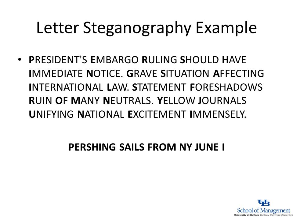Letter Steganography Example PRESIDENT S EMBARGO RULING SHOULD HAVE IMMEDIATE NOTICE.