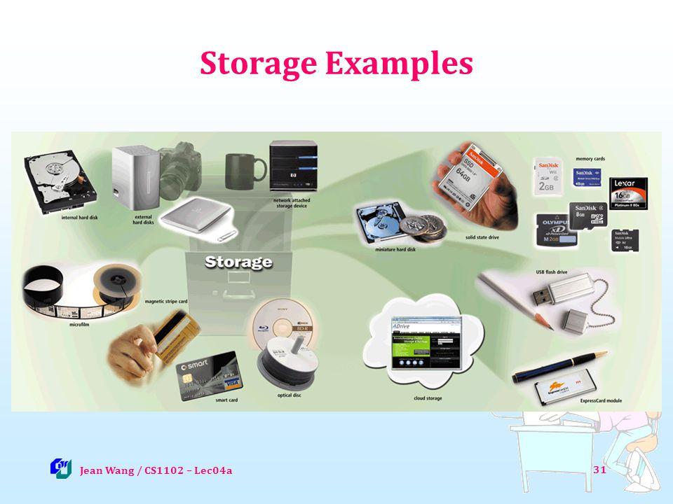 Storage Examples 31 Jean Wang / CS1102 – Lec04a