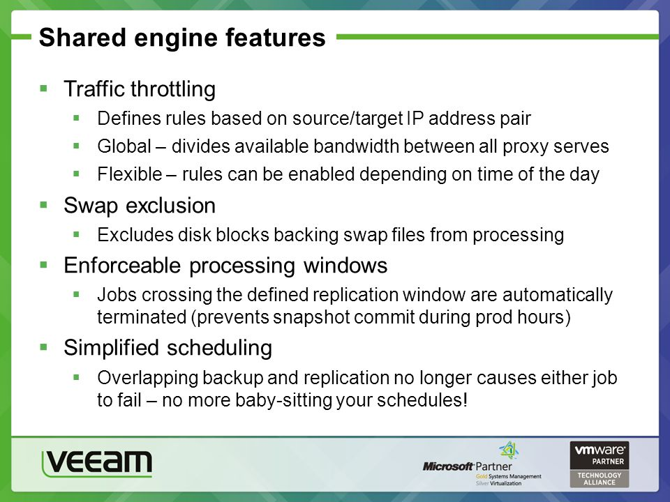 Shared engine features Traffic throttling Defines rules based on source/target IP address pair Global – divides available bandwidth between all proxy