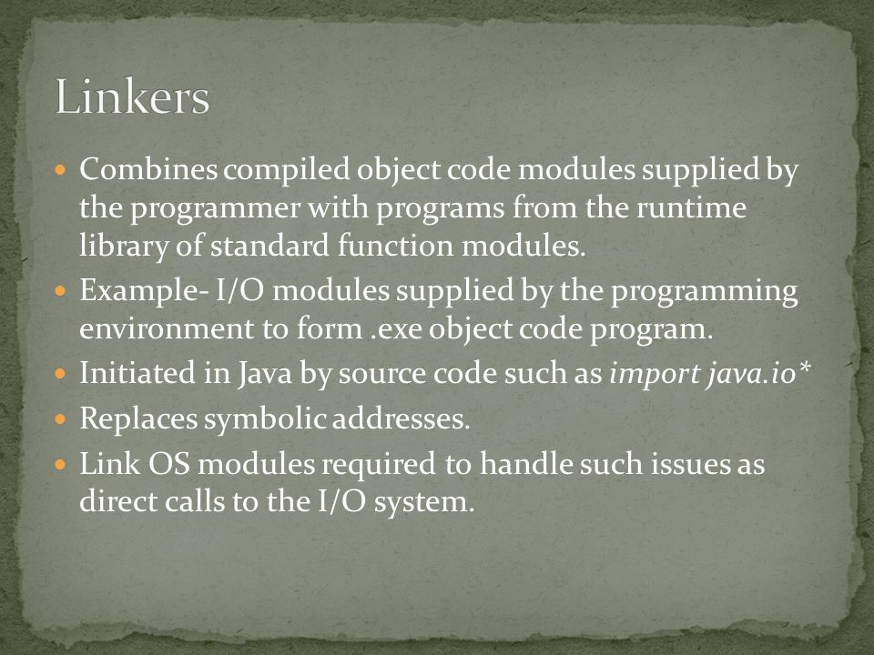 Combines compiled object code modules supplied by the programmer with programs from the runtime library of standard function modules.