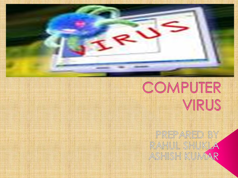 It is a computer program that can copy itself and infect a computer without permission or knowledge of the user.