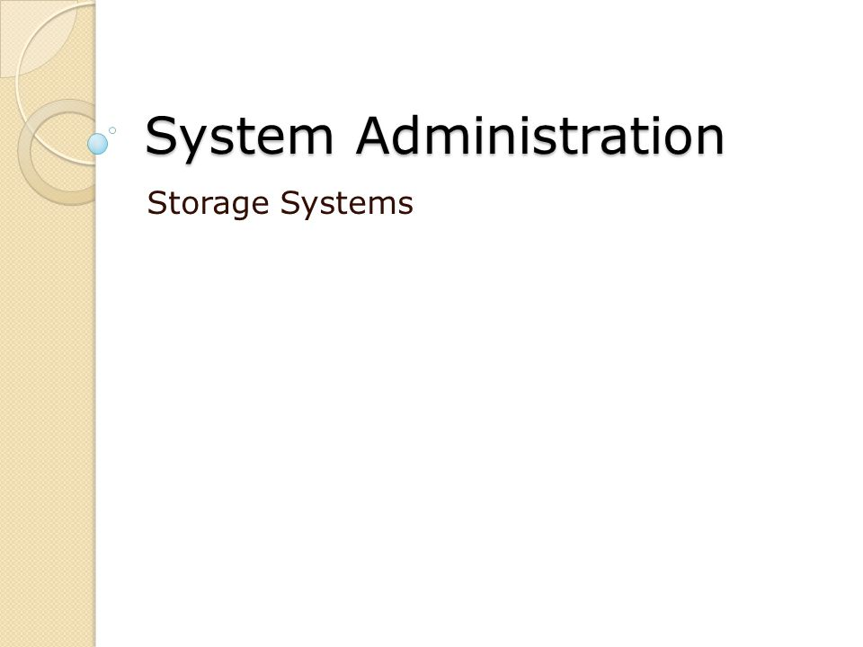 System Administration Storage Systems